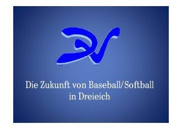 Die Zukunft von Baseball in Dreieich ... - Dreieich Vultures