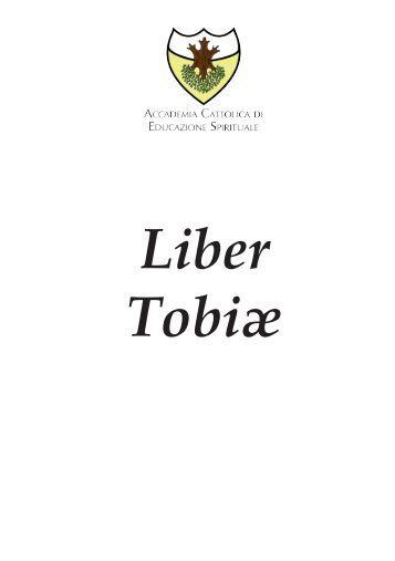 Liber Tobiæ - Accademia Cattolica di Educazione Spirituale