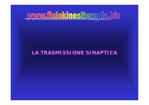 LA TRASMISSIONE SINAPTICA - Fisiokinesiterapia.biz