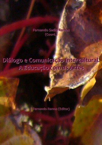 Diálogo e Comunicação Intercultural. A Educação com as - Inicio ...