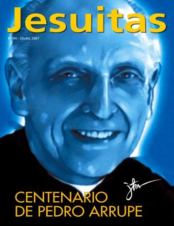 Pedro Arrupe CENTENARIO DE PEDRO ARRUPE - jesuitas aragón