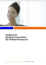 Handbuch für eBanking Private Edition der VR-Bank Pirmasens eG