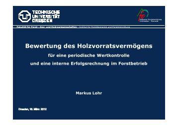 Markus Lohr, Institut für Forstökonomie und Forsteinrichtung, TU ...
