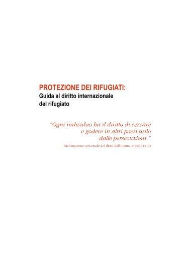 PROTEZIONE DEI RIFUGIATI: Guida al diritto internazionale ... - Unhcr