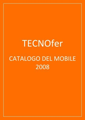 CATALOGO DEL MOBILE 2008 - Tecnofervaleri.it