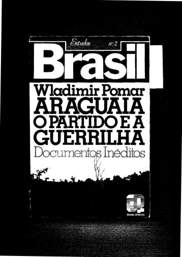 Araguaia, o Partido e a Guerrilha arq_2011-7-06 ... - Wladimir Pomar