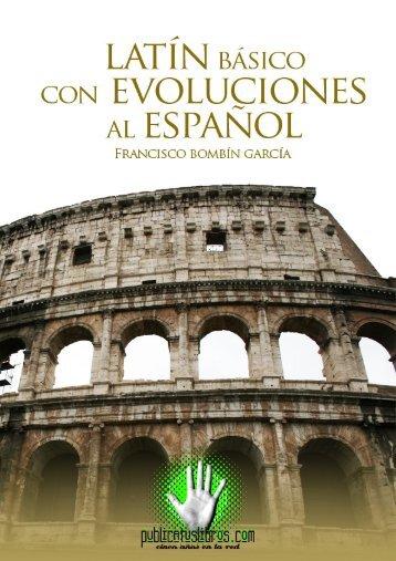Latín Básico con Evoluciones al español - Publicatuslibros.com