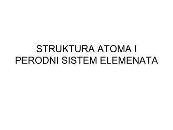 STRUKTURA ATOMA I PERODNI SISTEM ELEMENATA