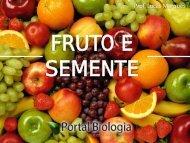 FRUTO E SEMENTE - Portal Biologia Interativa