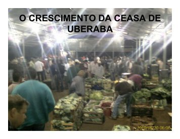 O CRESCIMENTO DA CEASA DE UBERABA - Abracen