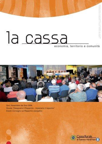 La Cassa 1-2008.indd - Cassa Rurale di Tuenno