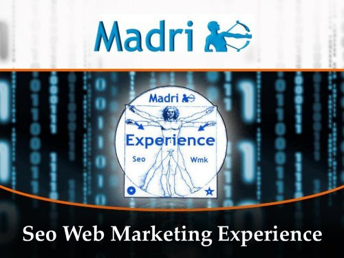 Scarica le Slide - SEO Web Marketing Experience 2013