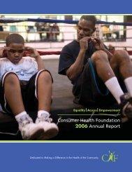 CHF 2006 Annual Report - Consumer Health Foundation