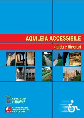AQUILEIA ACCESSIBILE - Provincia di Udine