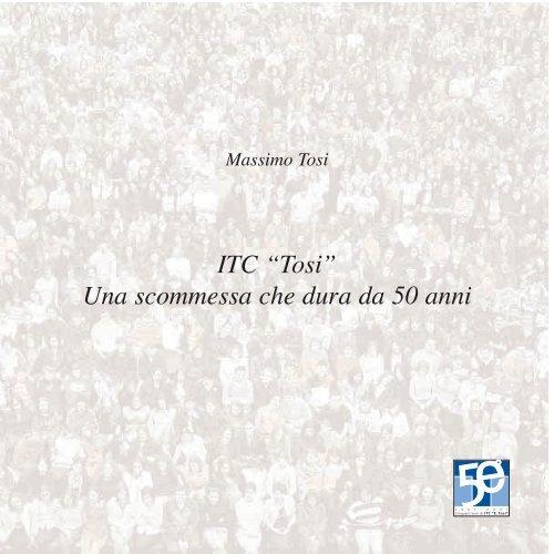 """ITC """"Tosi"""" Una scommessa che dura da 50 anni - Noi del Tosi"""