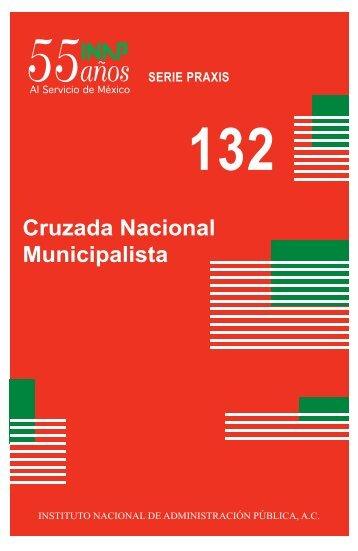 SERIE PRAXIS 132 Cruzada Nacional Municipalista - Instituto ...