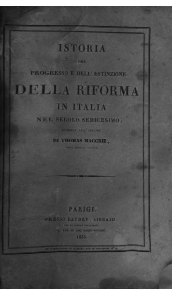 Istoria del progresso e dell'estinzione della riforma ... - Sentieri Antichi