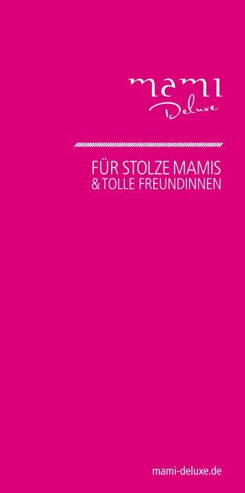 FüR STOLZE MAMIS - mami Deluxe