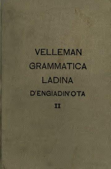 Grammatica, teoretica, practica ed istorica della lingua ladina d ...