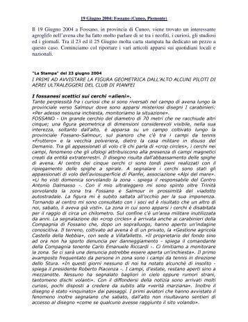 Il 19 Giugno 2004 a Fossano, in provincia di Cuneo, viene trovato ...
