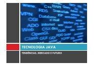 Tecnologia Java - Mercado, Tendências e Futuro - Softech Network