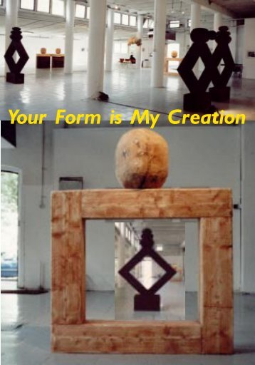 Your Form is My Creation