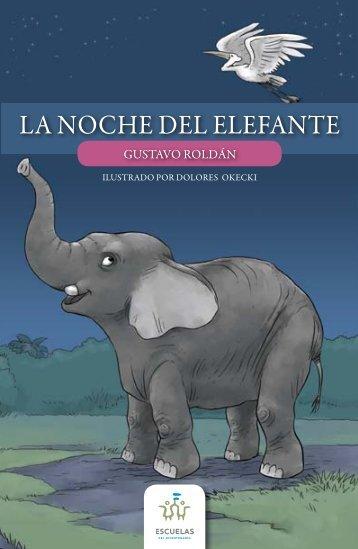 La noche del elefante / Gustavo Roldán - Escuelas del Bicentenario