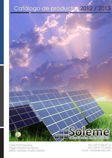 Catálogo de productos 2012 / 2013 - Soleme Soluciones Energéticas