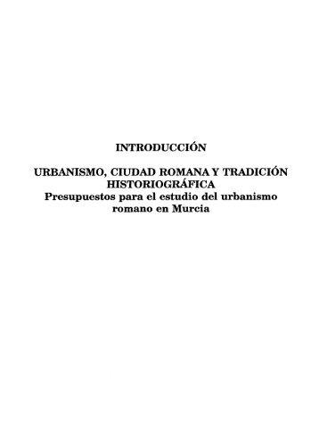 urbanismo, ciudad romana y tradición historiográfica - Servicio de ...