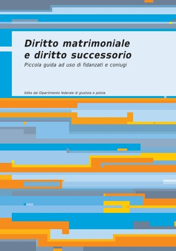 Diritto matrimoniale e diritto successorio - Piccola ... - EJPD - admin.ch