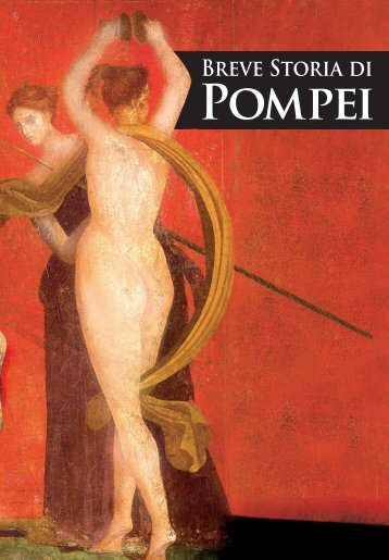 Breve Storia di Pompei def 3b:Layout 1 - Unic