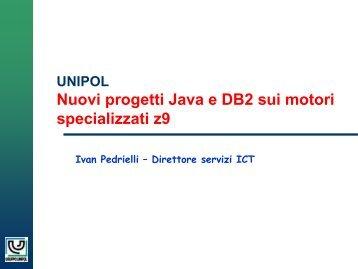 Unipol: Nuovi progetti Java e DB2 sui motori ... - Guide Share Italia
