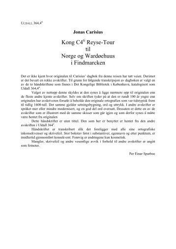 Kong C4 Reyse-Tour til Norge og Wardøehuus i Findmarcken