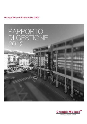 GMP - Rapporto di gestione 2012 - PDF - Groupe Mutuel