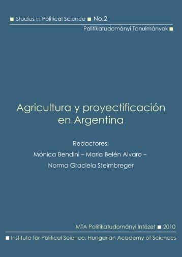 Agricultura y proyectificación en Argentina - MTA Politikai ...