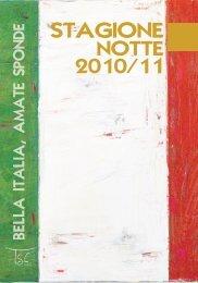 BELLA ITALIA, AMATE SPONDE Stagione Notte 2010/11 Calendario
