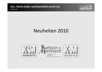 Neuheiten 2010 - K+M Werbemittel