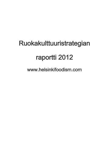 Ruokakulttuuriraportti 2012 (pdf) - Helsinki Foodism