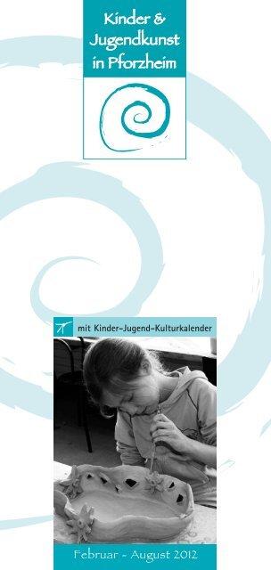 Kinder-Jugend-Kulturkalender - Kunstverein Pforzheim im ...