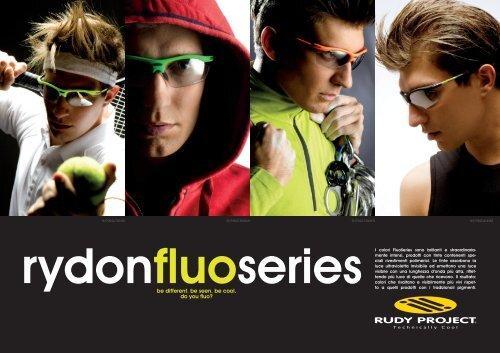 be different. be seen. be cool. do you fluo? - Rudy Project