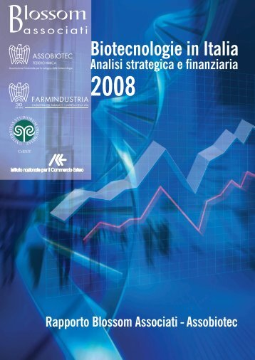 Biotecnologie in Italia 2008 - Analisi strategica e ... - Farmindustria