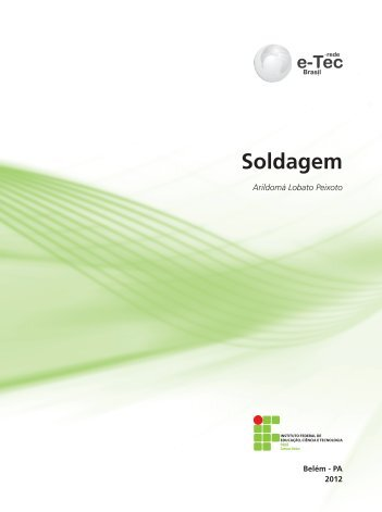 Soldagem - Rede e-Tec Brasil - Ministério da Educação