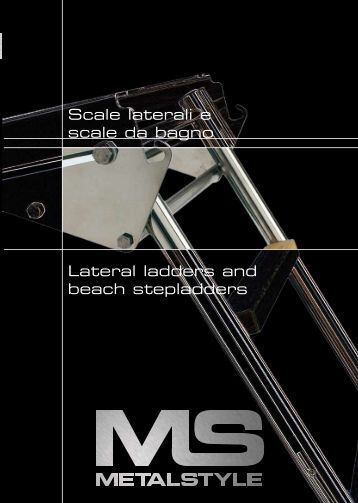 Scale laterali e scale da bagno Lateral ladders and beach stepladders