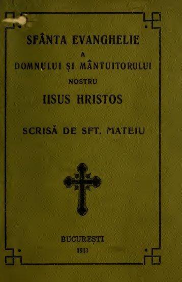 Sfânta Evanghelie a Domnului si Mântuitorului Nostru Iisus Hristos ...
