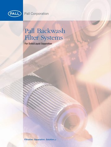 Pall Backwash Filter Systems For Solid/Liquid ... - Pall Corporation