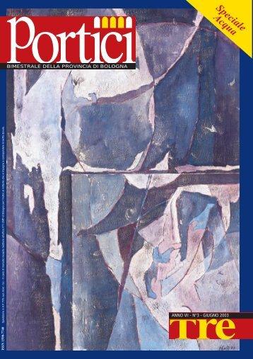 Portici - Anno VII n. 3 Agosto 2003 - Provincia di Bologna