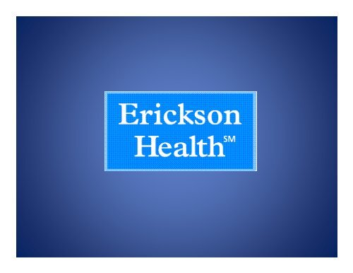 The Erickson HealthSM system is networked - JScholarship