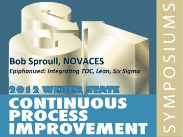 Epiphanized: Integrating TOC, Lean, & Six Sigma - CPI Symposiums