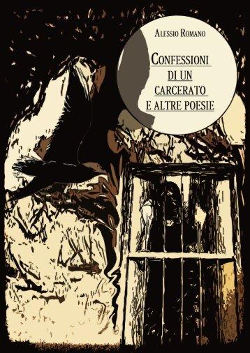 Confessioni di un carcerato e altre poesie - Alessio Romano