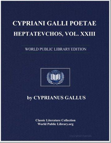 cypriani galli poetae heptatevchos, vol. xxiii - World eBook Library